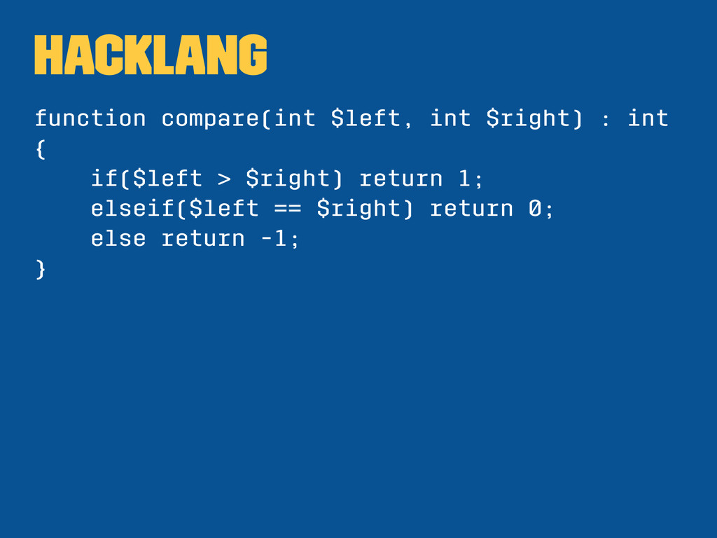 Hacklang function compare(int $left, int $right...