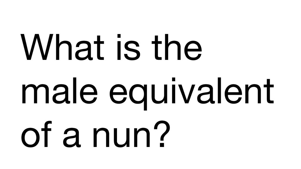 What is the male equivalent of a nun?