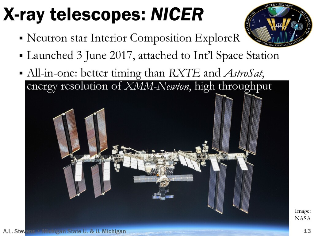 X-ray telescopes: NICER A.L. Stevens • Michigan...