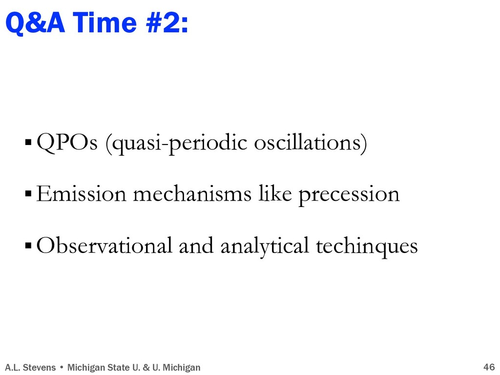 Q&A Time #2: § QPOs (quasi-periodic oscillation...