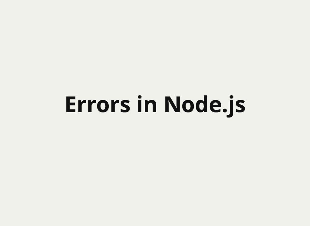 Errors in Node.js Errors in Node.js