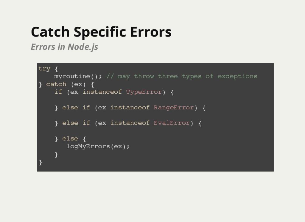 Catch Specific Errors Catch Specific Errors Error...