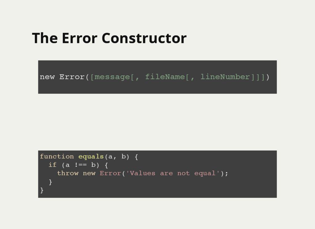 The Error Constructor The Error Constructor new...