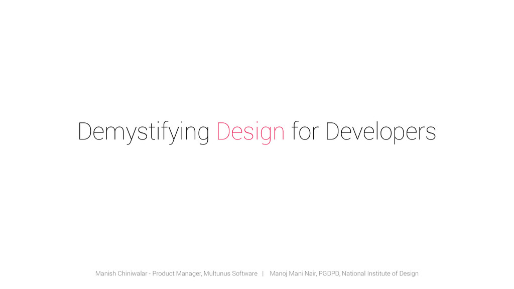 Demystifying Design for Developers Manish Chini...