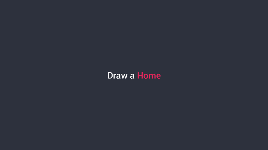 Draw a Home