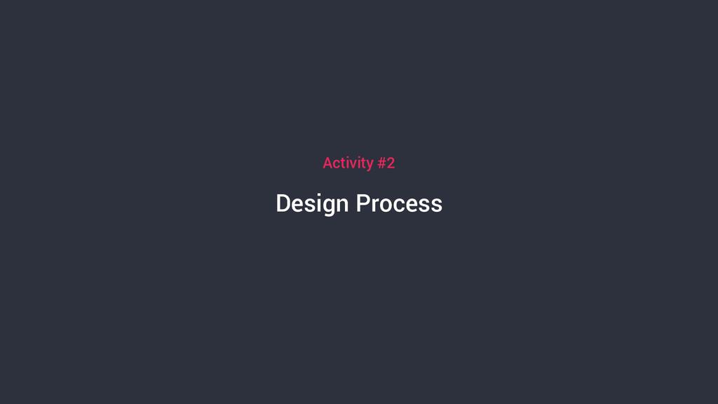 Design Process Activity #2