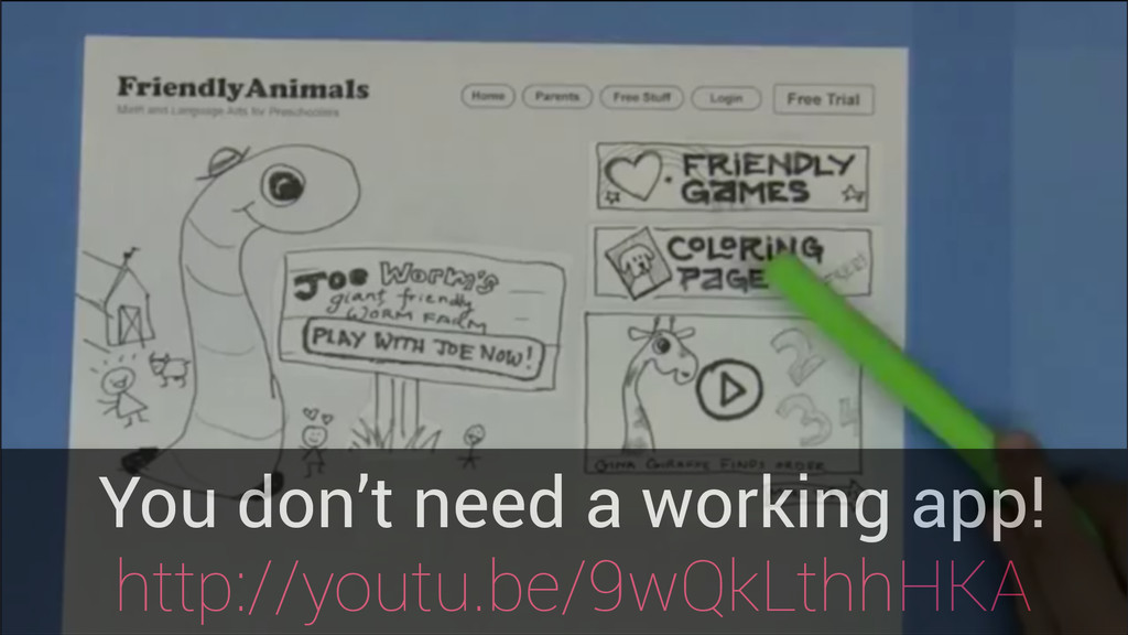 You don't need a working app! http://youtu.be/9...