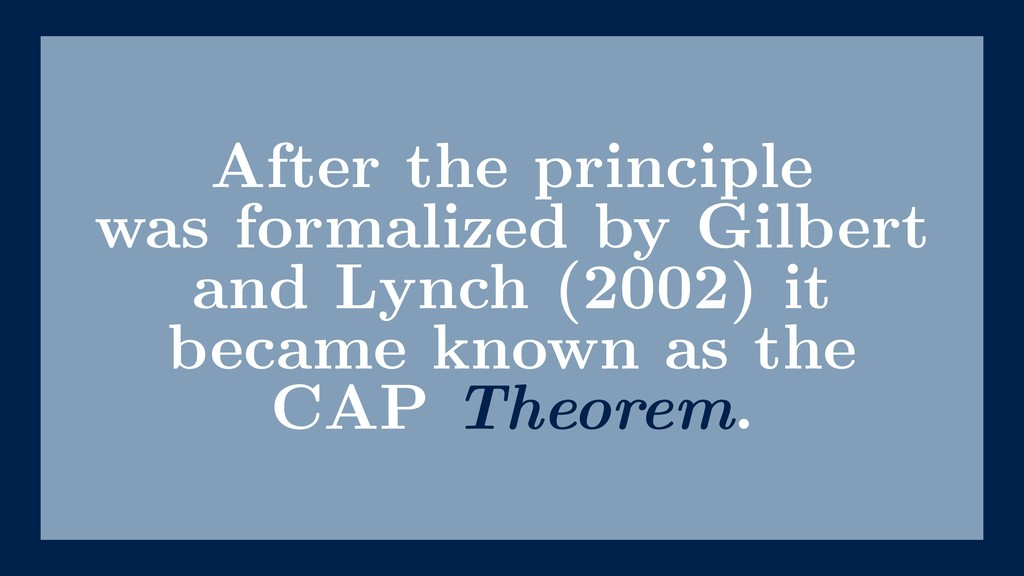 After the principle was formalized by Gilbert a...