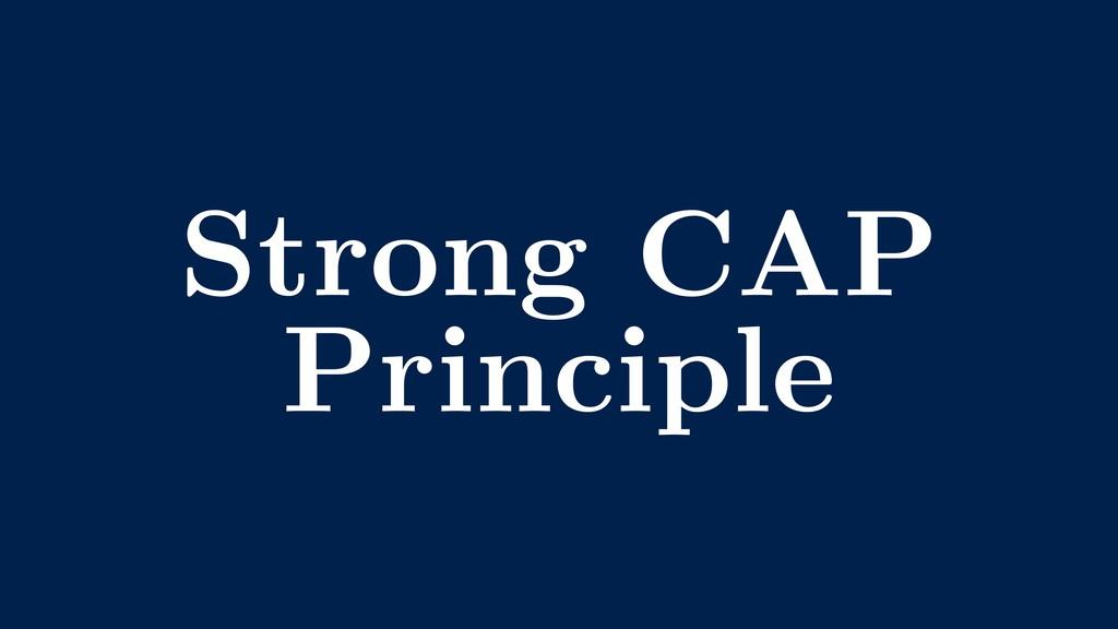 Strong CAP Principle