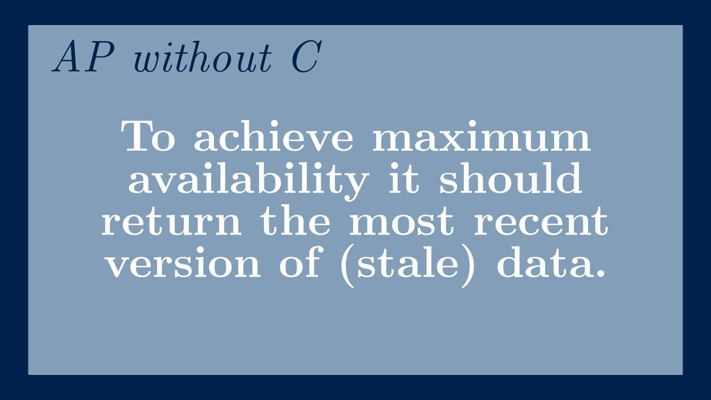 To achieve maximum availability it should retur...