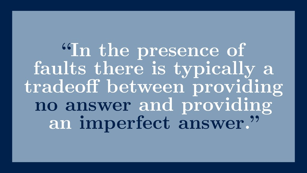 """""""In the presence of faults there is typically a..."""