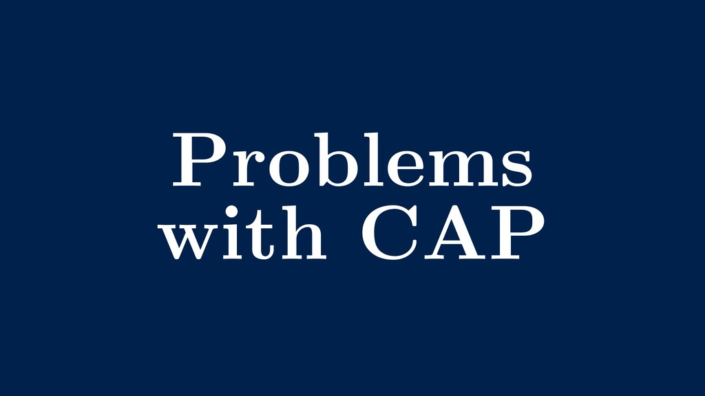 Problems with CAP