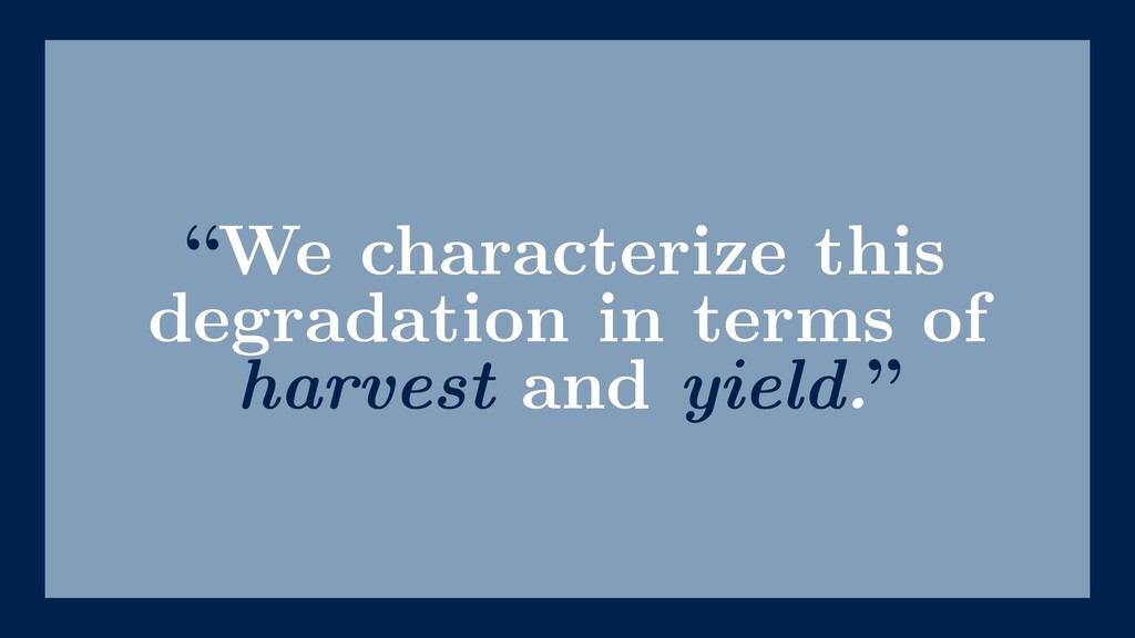 """""""We characterize this degradation in terms of h..."""