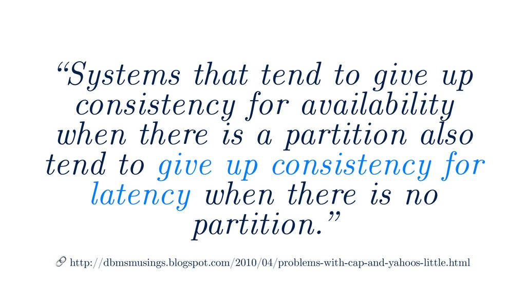 """""""Systems that tend to give up consistency for a..."""