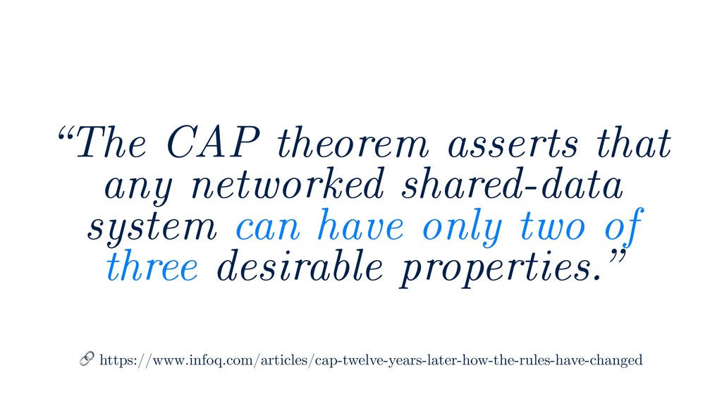 """The CAP theorem asserts that any networked sha..."