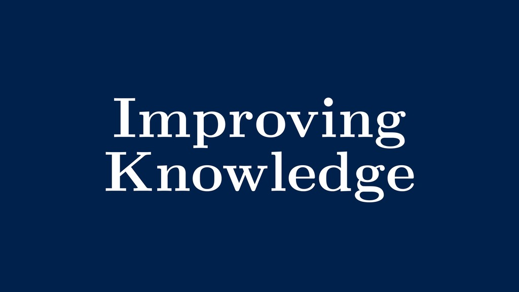 Improving Knowledge