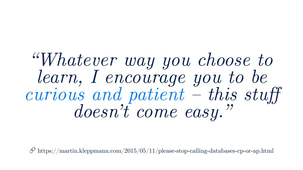 """Whatever way you choose to learn, I encourage ..."