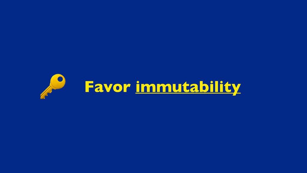 Favor immutability