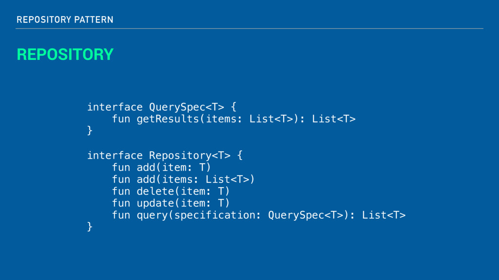 REPOSITORY PATTERN REPOSITORY interface Reposit...