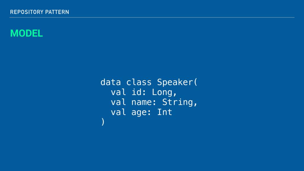 REPOSITORY PATTERN MODEL data class Speaker( va...
