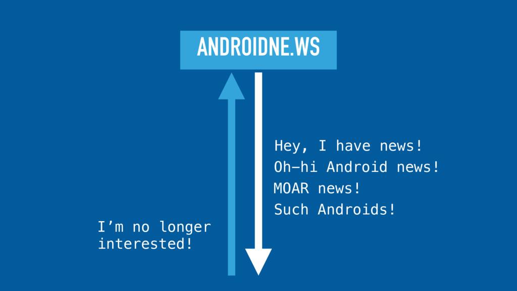 ANDROIDNE.WS Hey, I have news! Oh-hi Android ne...