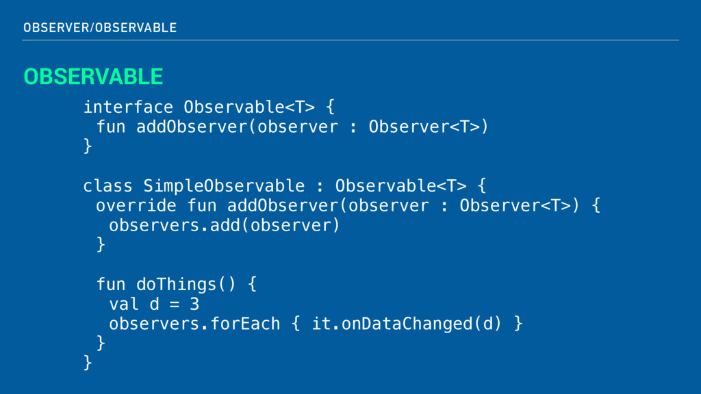 OBSERVER/OBSERVABLE OBSERVABLE interface Observ...