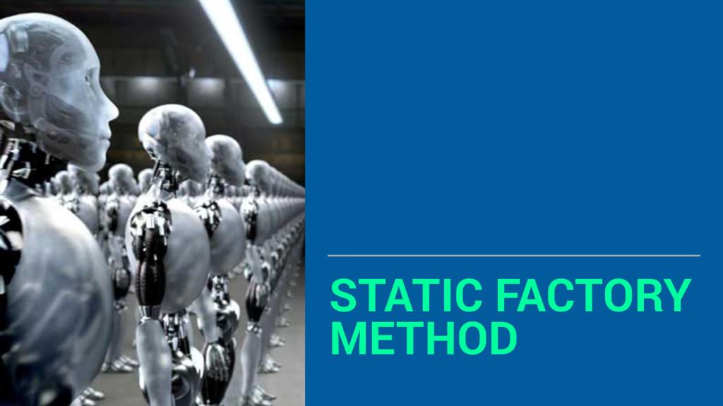 STATIC FACTORY METHOD