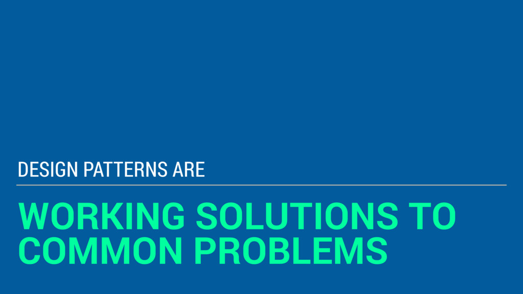 WORKING SOLUTIONS TO COMMON PROBLEMS DESIGN PAT...