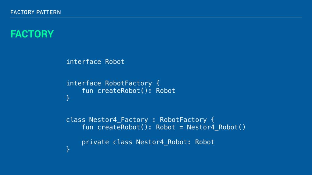 FACTORY PATTERN FACTORY interface Robot class N...