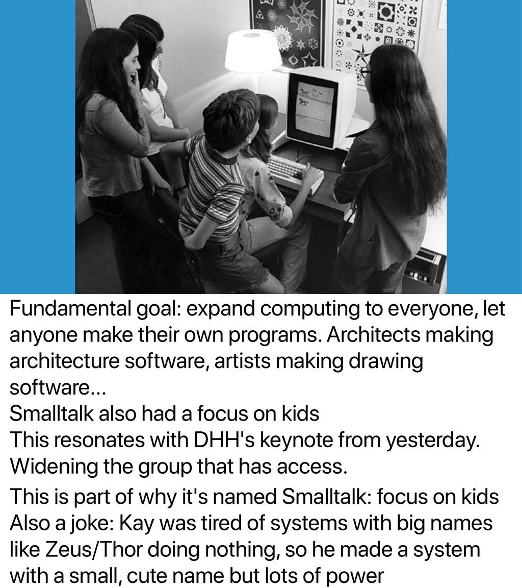 Fundamental goal: expand computing to everyone,...