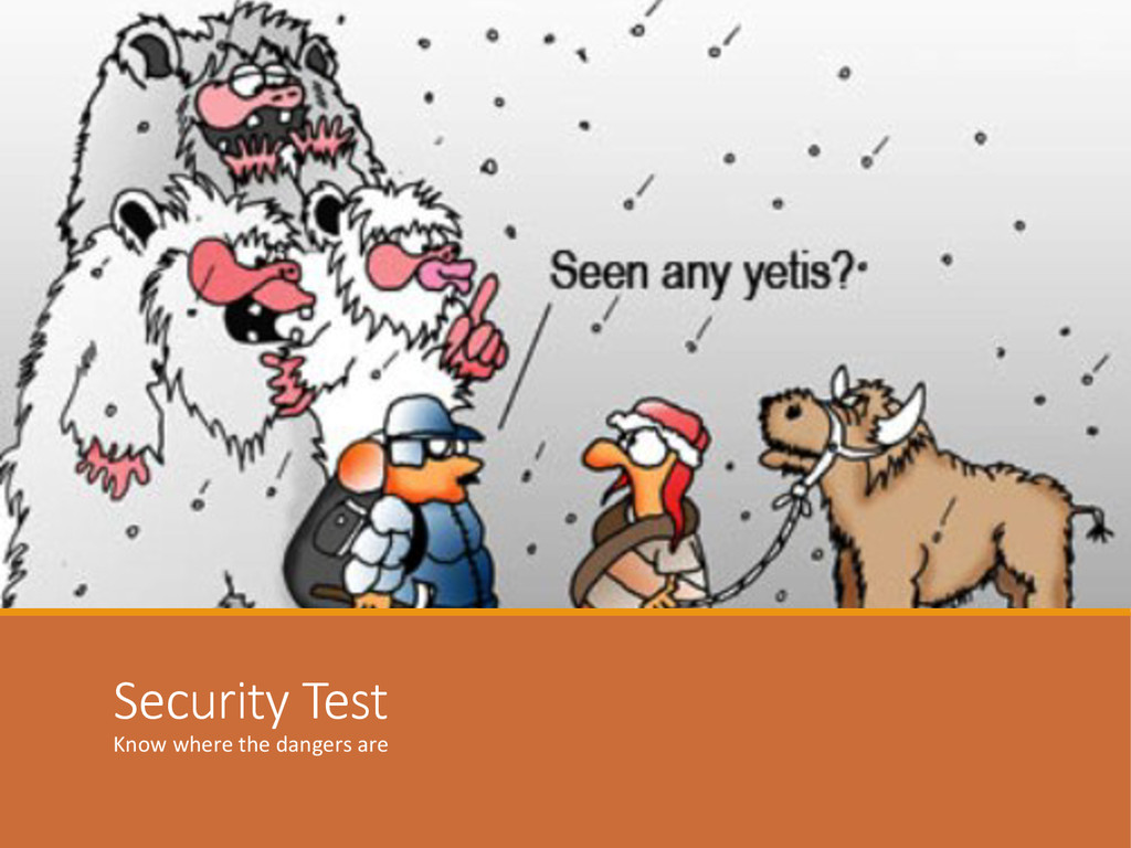 Security Test Know where the dangers...