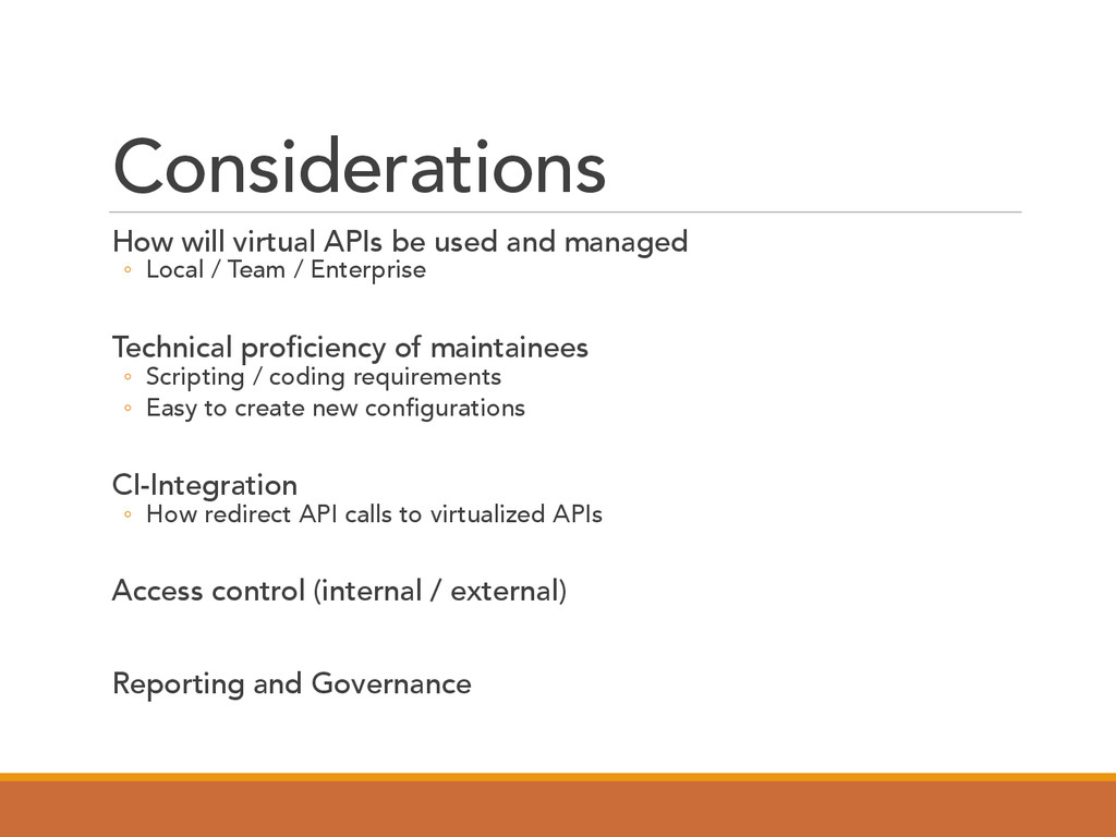 Considerations  How will virtual APIs be us...