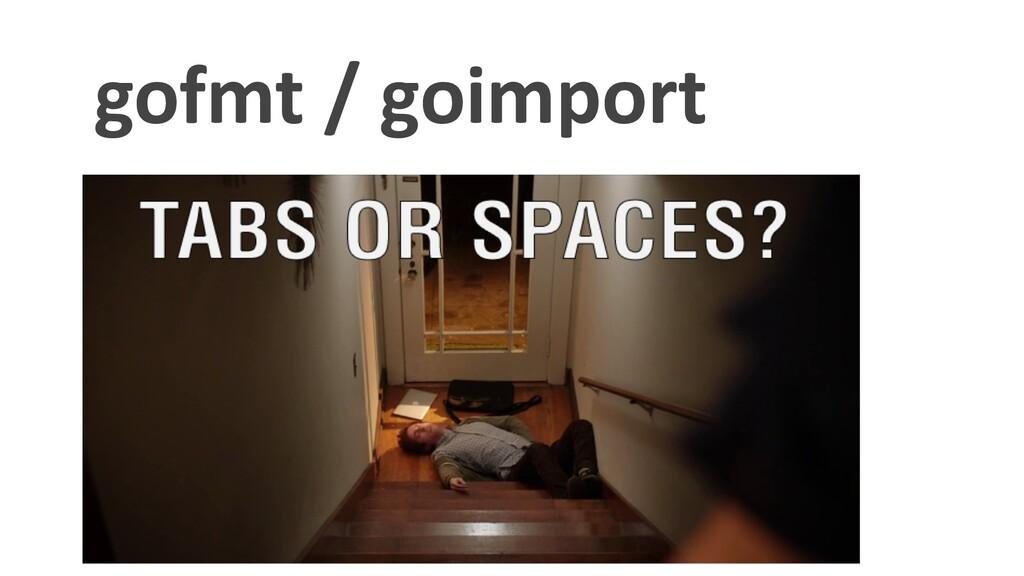 gofmt / goimport