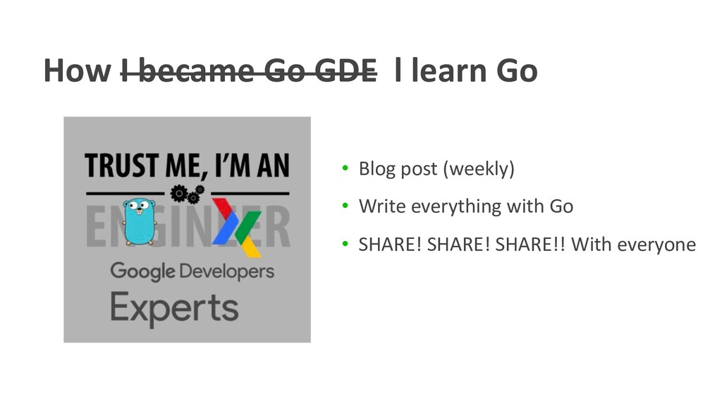 How I became Go GDE l learn Go • Blog post (wee...