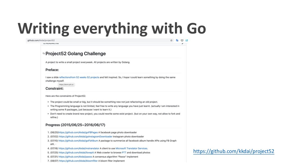 Writing everything with Go https://github.com/k...