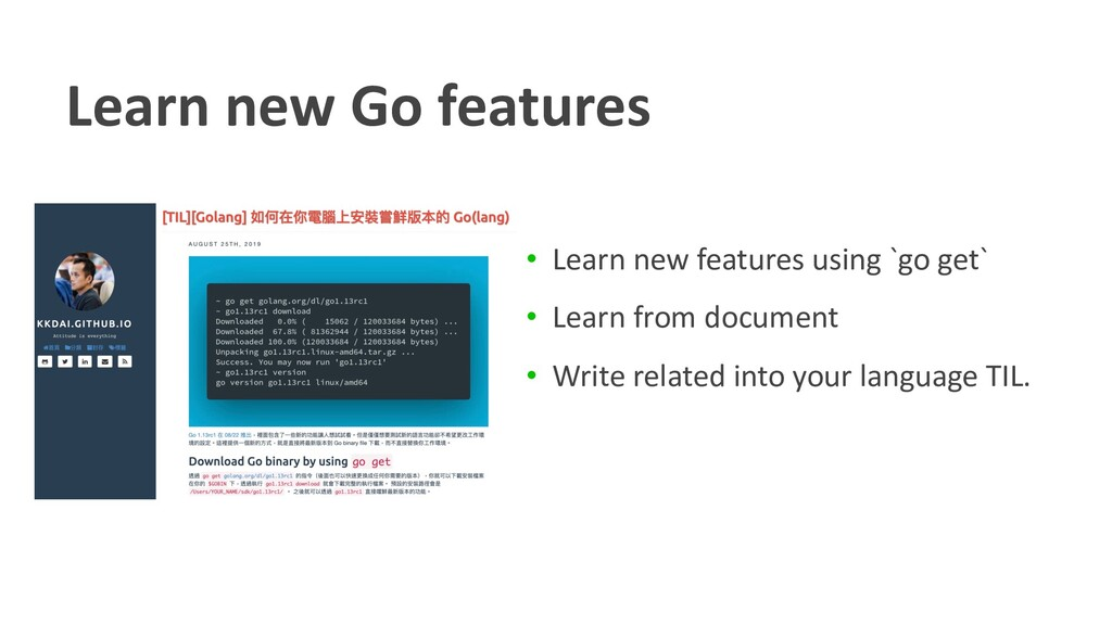 Learn new Go features • Learn new features usin...