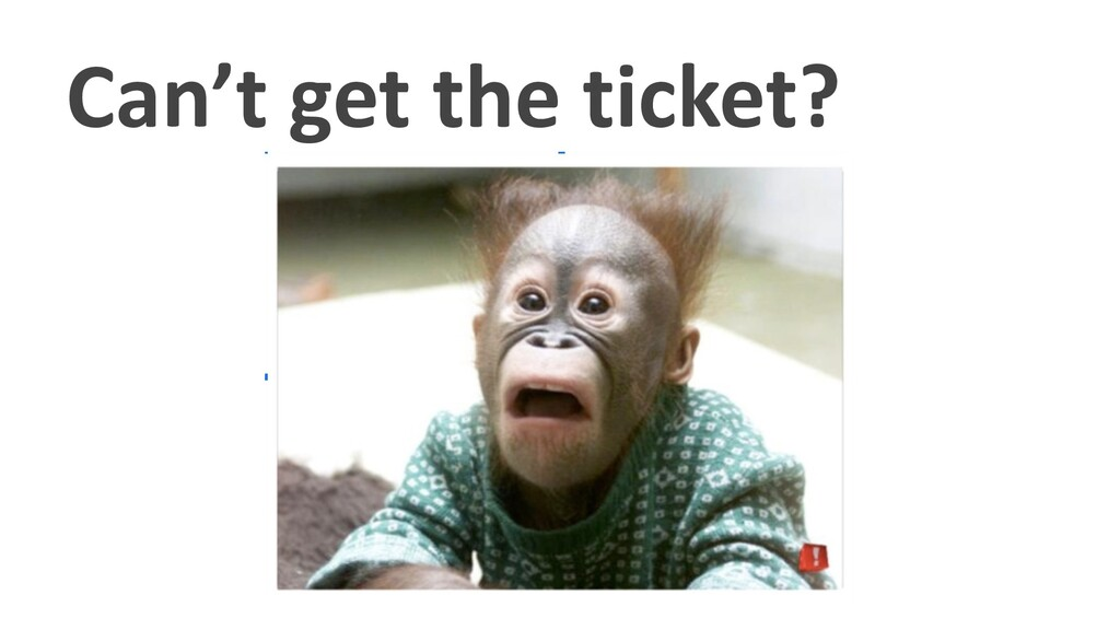 Can't get the ticket?
