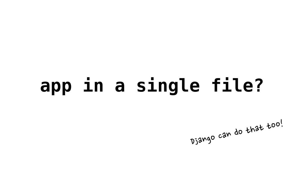 app in a single file? Django