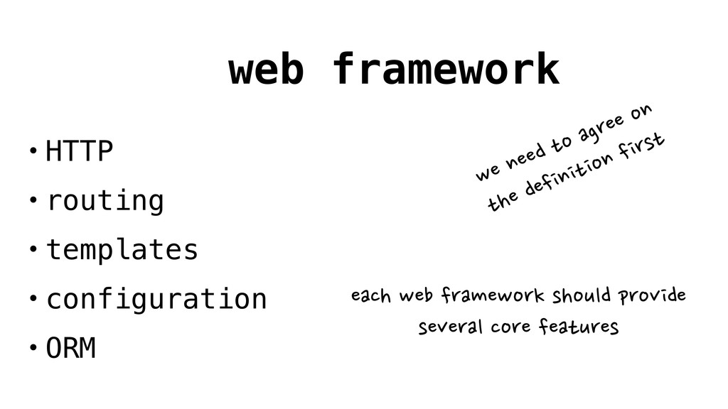 • HTTP • routing • templates • configuration • ...