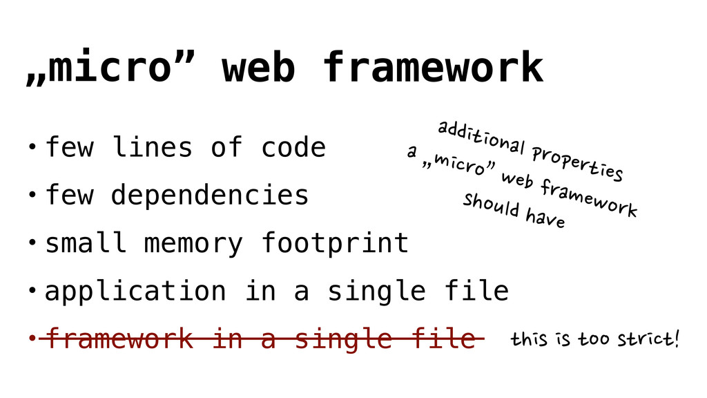• few lines of code • few dependencies • small ...