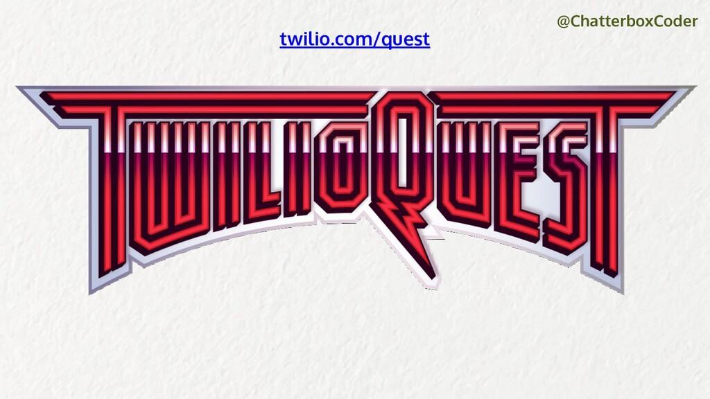 @ChatterboxCoder twilio.com/quest