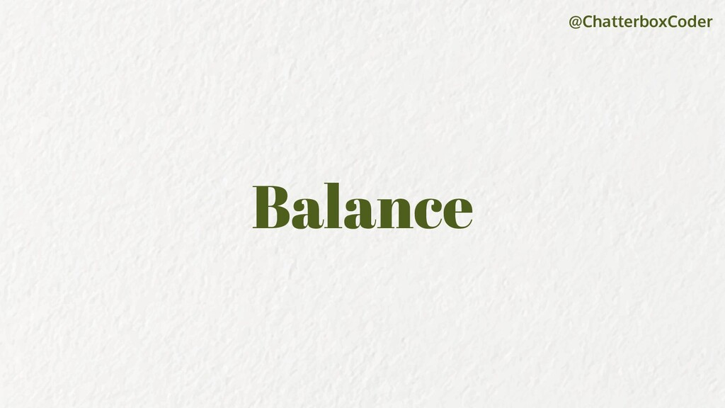 @ChatterboxCoder Balance