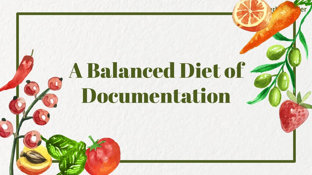 @ChatterboxCoder A Balanced Diet of Documentati...