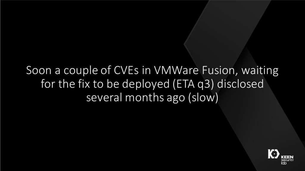 Soon a couple of CVEs in VMWare Fusion, waiting...