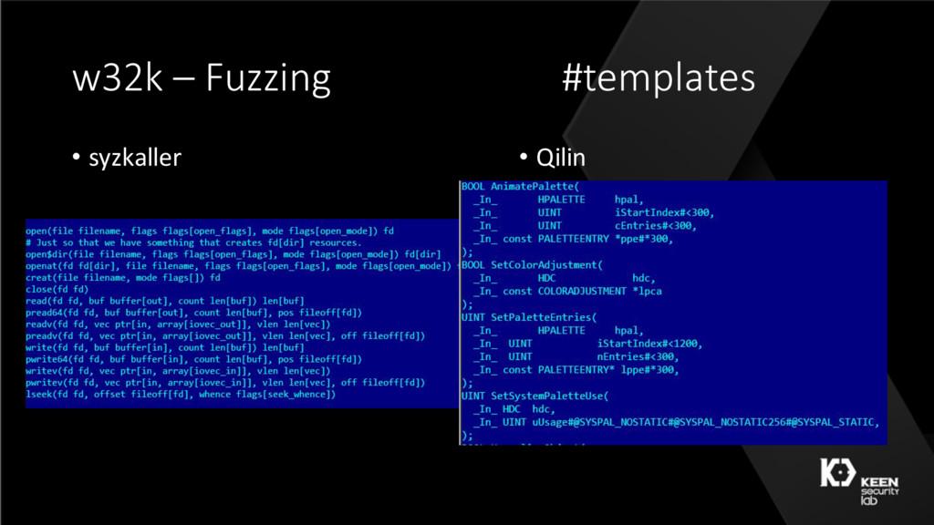 w32k – Fuzzing #templates • syzkaller • Qilin