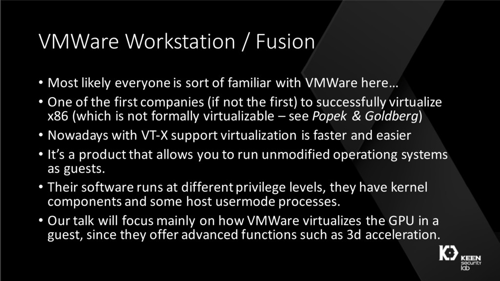 VMWare Workstation / Fusion • Most likely every...