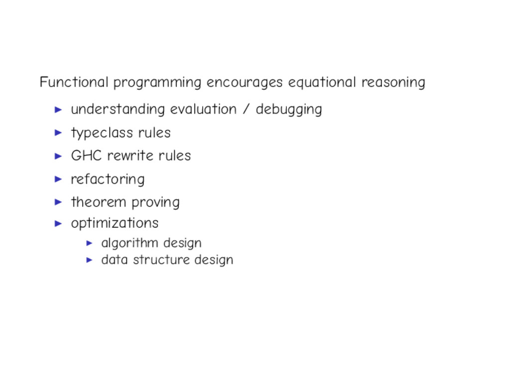 Functional programming encourages equational re...
