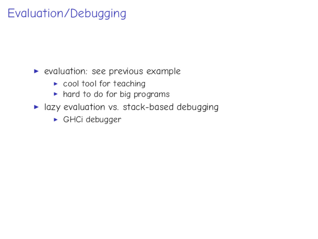 Evaluation/Debugging evaluation: see previous e...