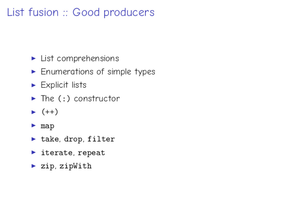 List fusion :: Good producers List comprehensio...