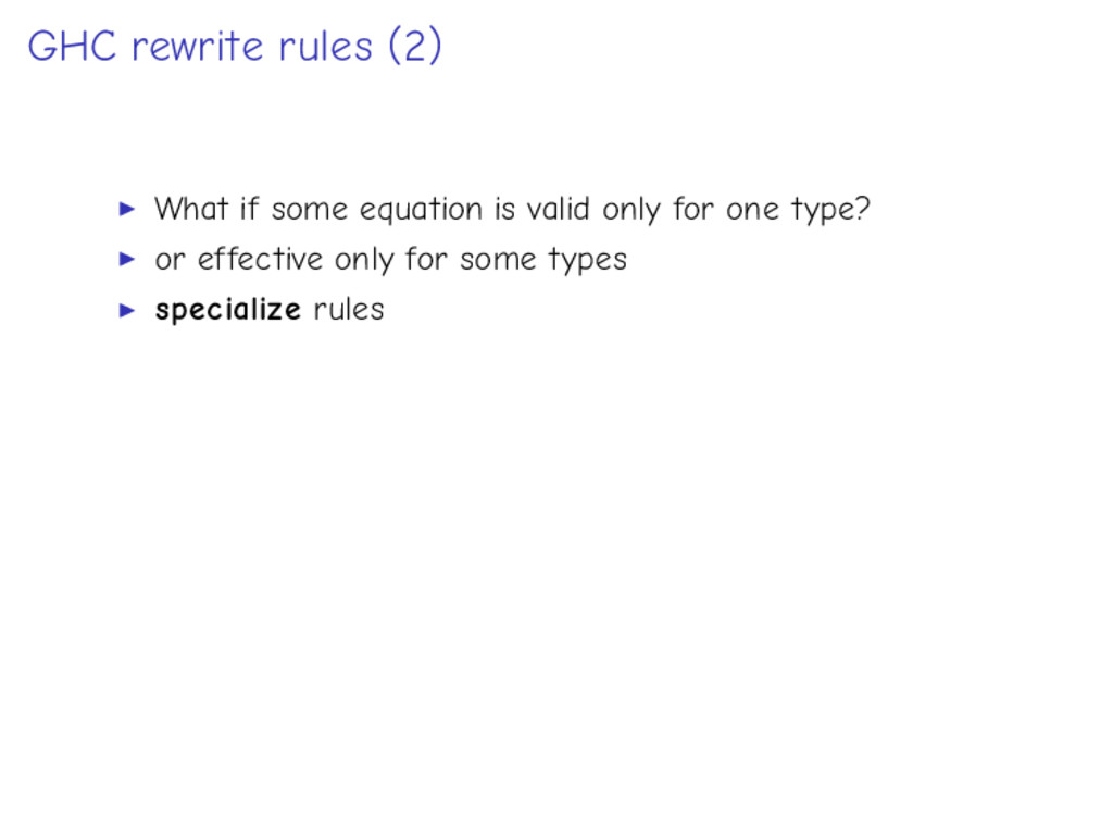 GHC rewrite rules (2) What if some equation is ...